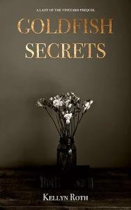 Goldfish Secrets by Kellyn Roth