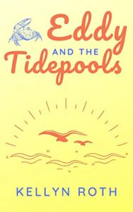 Eddy and the Tidepools by Kellyn Roth cover